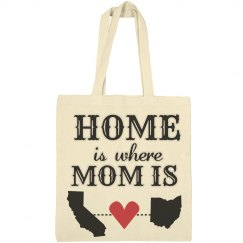 Home is Where Mom Is Tote Bag