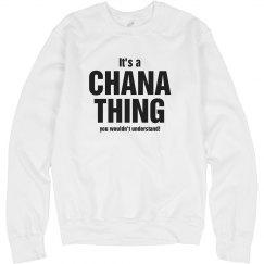 It's a Chana thing