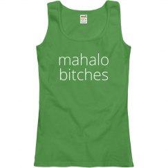 Mahalo Bitches