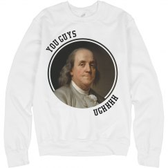 "Ben Franklin ""You Guys"""