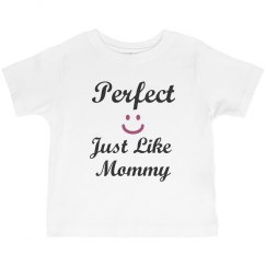 Perfect like mommy