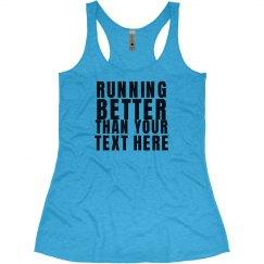 Running Better Than Custom Text