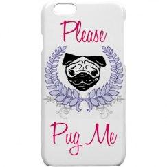 Please Pug Me iPhone 6