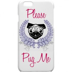 Please Pug Me iPhone 6