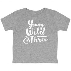young wild and three. 3rd bday tee