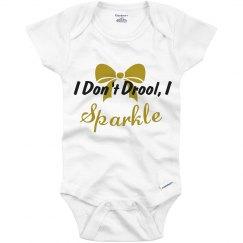 I Don't Drool, I SPARKLE!