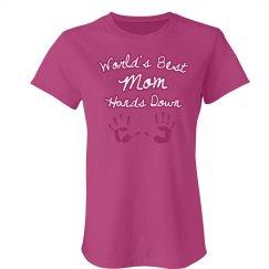Best Mom Hands Down