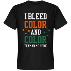 I Bleed Team Colors