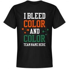 I Bleed Team Colors