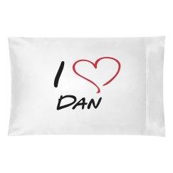 i love dan pillowcase