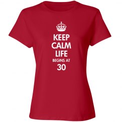 Keep calm life begins at 30