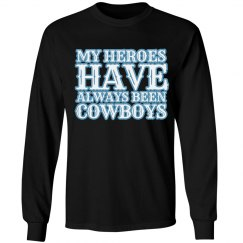 Heroes have been cowboys