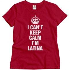 Keep calm I'm Latina