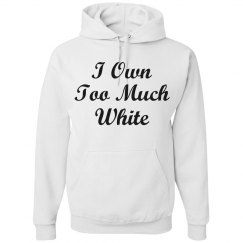 I own too much white