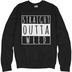 I'm Straight Outta Weed
