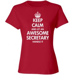 Keep calm and let an awesome secretary handle it