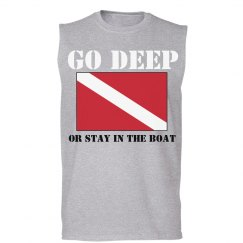 Go Deep, Stay in the Boat