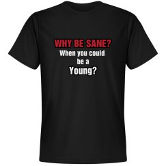 Why Be Sane?