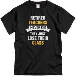 Retired teachers never di