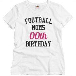 Customize football moms birthday