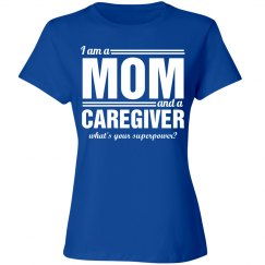 I am a mom and a caregiver what's your superpower