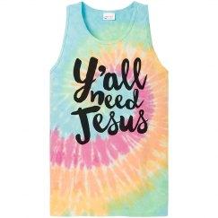 Tie Dye Y'all Need Jesus