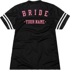 Custom Bride To Be Jersey