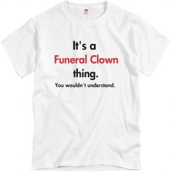 Its a funeral clown thing