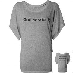 Choose Wisely- Flowy