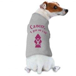 cancer, I pee on you dog top