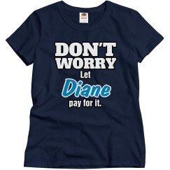 Let Diane pay for it!