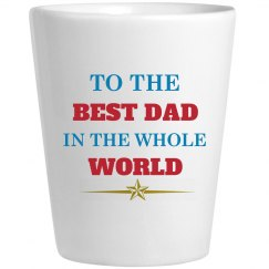To the Best Dad in Whole World