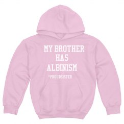 My Brother Has Albinism- Proud Sister- Pink