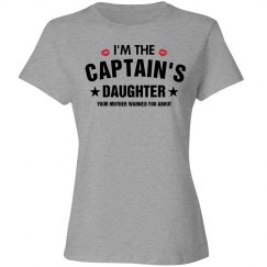 I'm the Captain's Daughter your mother warned you about
