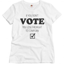 Don't Vote? Can't Complain