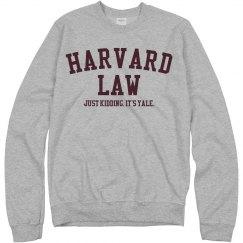 Harvard. Kidding. Yale.