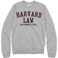 Harvard. Kidding. Yale.