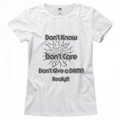 Don't Know,Care Give a Damn