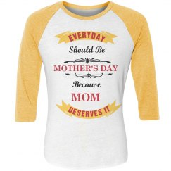 Everyday Is A Mom Day
