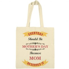 Everyday Is A Mom Day Tote Bag
