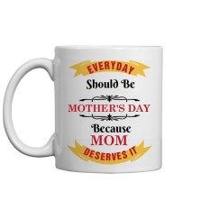 Everyday Is A Mom Day Mug