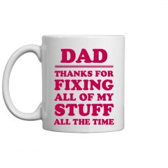 Thanks Dad For Always Fixing Stuff