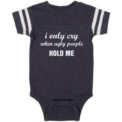 I Only Cry When Funny Onesies
