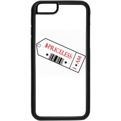 """Priceless"" iPhone 6 Case"