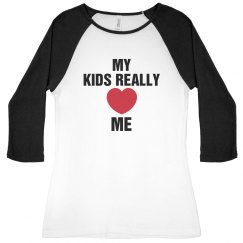 MY KIDS LOVE ME
