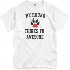 My hound loves me