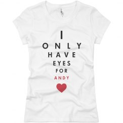 I Only Have Eyes For Andy