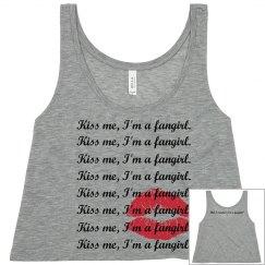 Kiss me, I'm a fangirl.