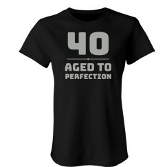 40 & Aged To Perfection