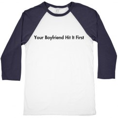 Your Boyfriend Hit It First